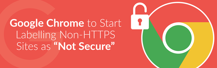 google-chrome-will-label-non-https-sites-as-not-secure